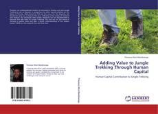 Adding Value to Jungle Trekking Through Human Capital的封面