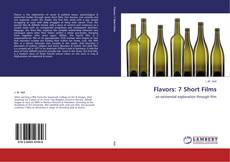 Bookcover of Flavors: 7 Short Films
