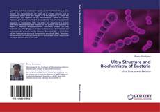 Обложка Ultra Structure and Biochemistry of Bacteria