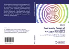 Psychosocial Aspects of Menopause  A Pakistani Perspective的封面