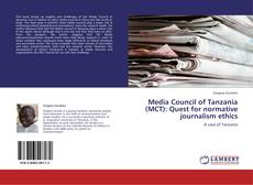 Bookcover of Media Council of Tanzania (MCT): Quest for normative journalism ethics