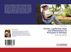 Bookcover of Gender, Leadership Style and Effectiveness of Principals in Ethiopia