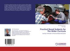 Couverture de Practical Based Subjects for The Wider Curricula