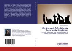 Identity, Anti-Colonialism & Community Resistance:的封面