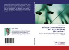 Bookcover of Political Decentralization and Accountability Mechanisms: