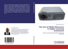 Couverture de The Use of Media Resources in Higher Learning Institutions