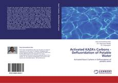 Bookcover of Activated KAZA's Carbons - Defluoridation of Potable Water
