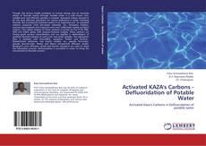 Activated KAZA's Carbons - Defluoridation of Potable Water kitap kapağı