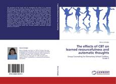 The effects of CBT on learned resourcefulness and automatic thoughts kitap kapağı