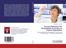 Обложка Carrier Detection for Hemophilia A carriers in Indian Population