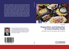 Bookcover of Preparation and Evaluation of some Healthy Foods