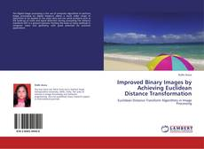 Capa do livro de Improved Binary Images by Achieving Euclidean Distance Transformation