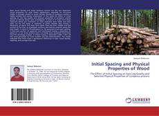 Couverture de Initial Spacing and Physical Properties of Wood