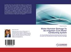 Buchcover von Water Hammer Damage To An Irrigation Cum Water Conducting System