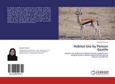 Bookcover of Habitat Use by Persian Gazelle