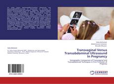 Bookcover of Transvaginal Versus Transabdominal Ultrasound In Pregnancy