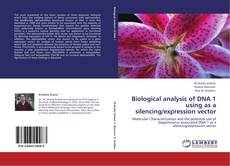 Couverture de Biological analysis of DNA 1 using as a silencing/expression vector