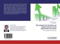 Bookcover of The impact of oil price on stock returns in oil exporting countries