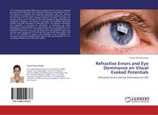 Bookcover of Refractive Errors and Eye Dominance on Visual Evoked Potentials