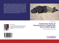Bookcover of Exploratory Study of Homelessness in Ledeta Sub City of Addis Ababa