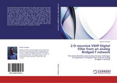 Bookcover of 2-D recursive VSHP Digital Filter from an analog Bridged-T network