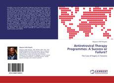 Bookcover of Antiretroviral Therapy Programmes: A Success or Failure?