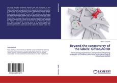 Couverture de Beyond the controversy of the labels: Gifted/ADHD