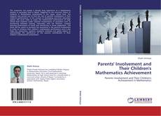 Bookcover of Parents' Involvement and Their Children's Mathematics Achievement