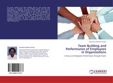 Bookcover of Team Building and Performance of Employees in Organizations