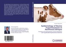 Bookcover of Epidemiology of Bovine Trypanosomosis in Northwest Ethiopia