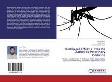 Biological Effect of Nepeta Clarkei as Veterinary medicine的封面