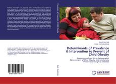 Copertina di Determinants of Prevalence & Intervention to Prevent of Child Obesity