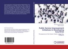 Copertina di Public Service Improvement Initiatives in Developing Countries