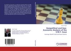 Bookcover of Geopolitical and Geo-Economic Analysis of the S.W.F. Issue