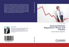 Bookcover of Financial Markets Regulations: Theory and Practice