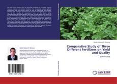 Portada del libro de Comparative Study of Three Different Fertilizers on Yield and Quality