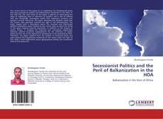 Bookcover of Secessionist Politics and the Peril of Balkanization in the HOA