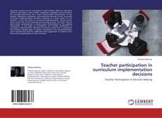 Portada del libro de Teacher participation in curriculum implementation decisions