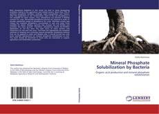Portada del libro de Mineral Phosphate Solubilization by Bacteria