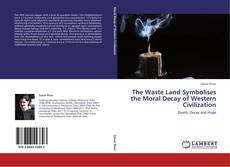 Capa do livro de The Waste  Land Symbolises the Moral Decay of Western Civilization
