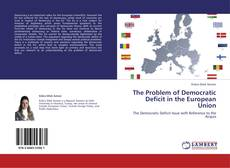 Bookcover of The Problem of Democratic Deficit in the European Union