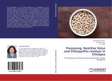 Bookcover of Processing, Nutritive Value and Chlorpyrifos residues in Chickpea