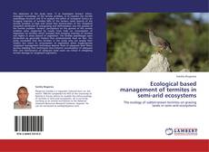 Bookcover of Ecological based management of termites  in semi-arid ecosystems