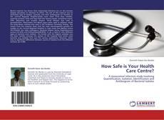 Capa do livro de How Safe is Your Health Care Centre?