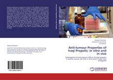 Copertina di Anti-tumour Properties of Iraqi Propolis: in vitro and in vivo