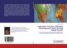 Обложка Volunteer Tourism: Effective Development Tool? Or Feel Good Travel?