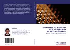 Bookcover of Approaches for Hardware Fault Mitigation in Multicore Processors