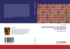 Bookcover of Social Change in the Stories of the Qur'an