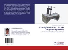 Bookcover of A 2N Approach for Lossless Image Compression