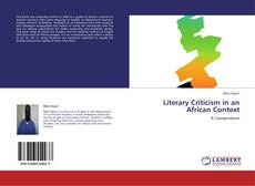 Bookcover of Literary Criticism in an African Context